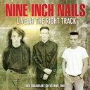 艺人名: N - Nine Inch Nails ナインインチネイルズ / Live At The Right Track 輸入盤 【CD】