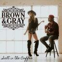 艺人名: B - Brown And Gray / Salt In The Coffee 輸入盤 【CD】