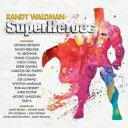 Artist Name: R - Randy Waldman / Superheroes 輸入盤 【CD】