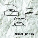 艺人名: I - Illingsworth / You're No Fun 輸入盤 【CD】