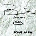 藝人名: I - Illingsworth / You're No Fun 輸入盤 【CD】