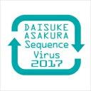 【送料無料】 浅倉大介 / Sequence Virus 2017 【CD】