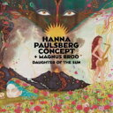 Artist Name: H - 【送料無料】 Hanna Paulsberg Concept / Daughter Of The Sun 輸入盤 【CD】