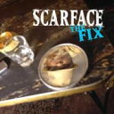 Artist Name: S - Scarface スカーフェイス / Fix 輸入盤 【CD】