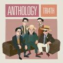 艺人名: T - 【送料無料】 TRI4TH / ANTHOLOGY 【初回生産限定盤】 【CD】