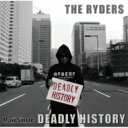 THE RYDERS / DEADLY HISTORY 【CD Maxi】