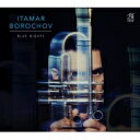 艺人名: I - 【送料無料】 Itamar Borochov / Blue Nights 輸入盤 【CD】