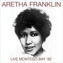 藝人名: A - 【送料無料】 Aretha Franklin アレサフランクリン / Live Montego Bay '82 輸入盤 【CD】
