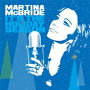 藝人名: M - Martina McBride マルティナマクブライド / It's The Holiday Season 輸入盤 【CD】