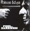 藝人名: P - 【送料無料】 Poison Idea / Feel The Darkness 輸入盤 【CD】