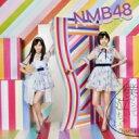 NMB48 / 僕だって泣いちゃうよ 【通常盤 Type-C】(CD+