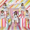 NMB48 / 僕だって泣いちゃうよ 【初回限定盤 Type-D】