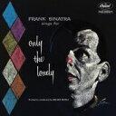 艺人名: F - Frank Sinatra フランクシナトラ / Only The Lonely: 60th Anniversary Edition 輸入盤 【CD】
