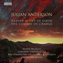 アンダーソン、ジュリアン(1967-) / 『The Comedy of Change』『Heaven is Shy of Earth』 オリヴァー・ナッセン&ロンドン・シンフォニエッタ、BBC交響楽団 輸入盤 【CD】