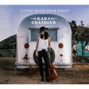 艺人名: K - 【送料無料】 Kara Grainger / Living With Your Ghost 輸入盤 【CD】