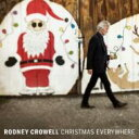 Artist Name: R - Rodney Crowell / Christmas Everywhere 輸入盤 【CD】