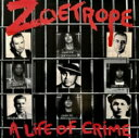 艺人名: Z - 【送料無料】 Zoetrope / Life At Crime 輸入盤 【CD】