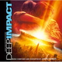 ディープ インパクト / ディープ・インパクト オリジナル・サウンドトラック 【CD】