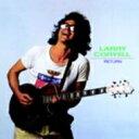 艺人名: L - Larry Coryell ラリーコリエル / Return 輸入盤 【CD】
