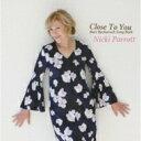 艺人名: N - Nicki Parrott ニッキパロット / Close To You -burt Bacharach Song Book: 遙かなる影・バート バカラック ソング ブック 【CD】