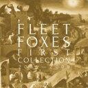 艺人名: F - 【送料無料】 Fleet Foxes フリートフォクシーズ / First Collection 2006-2009 輸入盤 【CD】