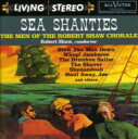 Robert Shaw Chorus Sea Shanties 輸入盤 【CD】