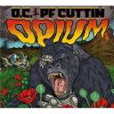 藝人名: O - 【送料無料】 O.c. / Pf Cuttin / Opium 輸入盤 【CD】