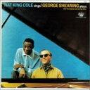 藝人名: N - Nat King Cole ナットキングコール / Nat King Cole Sings - George Shearing Plays 輸入盤 【CD】
