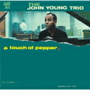 Artist Name: J - John Young / Touch Of Pepper 【CD】