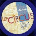 サーカス Circus / リエゾン 【CD】