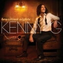 艺人名: K - Kenny G ケニージー / Brazilian Nights 【SHM-CD】