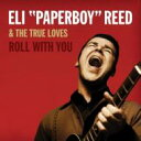 Artist Name: E - 【送料無料】 Eli Paperboy Reed イーライペイパーボーイリード / Roll With You 輸入盤 【CD】