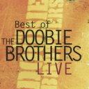 艺人名: T - Doobie Brothers ドゥービーブラザーズ / Best Of Live 輸入盤 【CD】