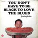 Junior Parker / You Don't Have To Be Black To Love The Blues 【CD】