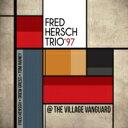 艺人名: F - Fred Hersch フレッドハーシュ / Trio '97: At The Village Vanguard 輸入盤 【CD】