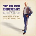Artist Name: T - Tom Brumley / Buckaroos / Steelin' The Show 輸入盤 【CD】