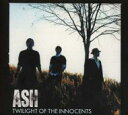 艺人名: A - Ash アッシュ / Twilight Of The Innocents 輸入盤 【CD】