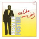 Artist Name: H - Herman Foster ハーマンフォスター / One And Only 【CD】