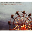 Artist Name: K - 【送料無料】 Kate Mcgarry / Keith Ganz / Gary Versace / Subject Tonight Is Love 輸入盤 【CD】