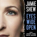 艺人名: J - 【送料無料】 Jamie Shew / Eyes Wide Open 輸入盤 【CD】