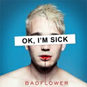 艺人名: B - Badflower / Ok I'm Sick 輸入盤 【CD】