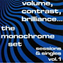 艺人名: T - 【送料無料】 Monochrome Set モノクロームセット / Volume Contrast Brilliance...sessions & Singles Vol.1 <紙ジャケット> 【CD】