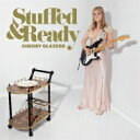 藝人名: C - Cherry Glazerr / Stuffed & Ready 輸入盤 【CD】