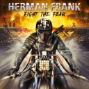 Artist Name: H - 【送料無料】 Herman Frank / Fight The Fear 輸入盤 【CD】
