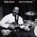 Artist Name: B - Billy Butler (Jazz) / Don't Be That Way 【CD】