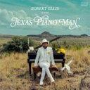艺人名: R - Robert Ellis / Texas Piano Man 輸入盤 【CD】