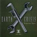 Artist Name: E - Earth Crisis / 1991-2001 Forever True 輸入盤 【CD】