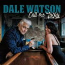Artist Name: D - 【送料無料】 Dale Watson / Call Me Lucky 輸入盤 【CD】
