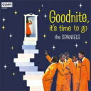 藝人名: S - Spaniels / Goodnite, Its Time To Go <紙ジャケット> 【CD】