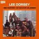藝人名: L - Lee Dorsey / Ride Your Pony - Get Out Of My Life Woman <紙ジャケット> 【CD】